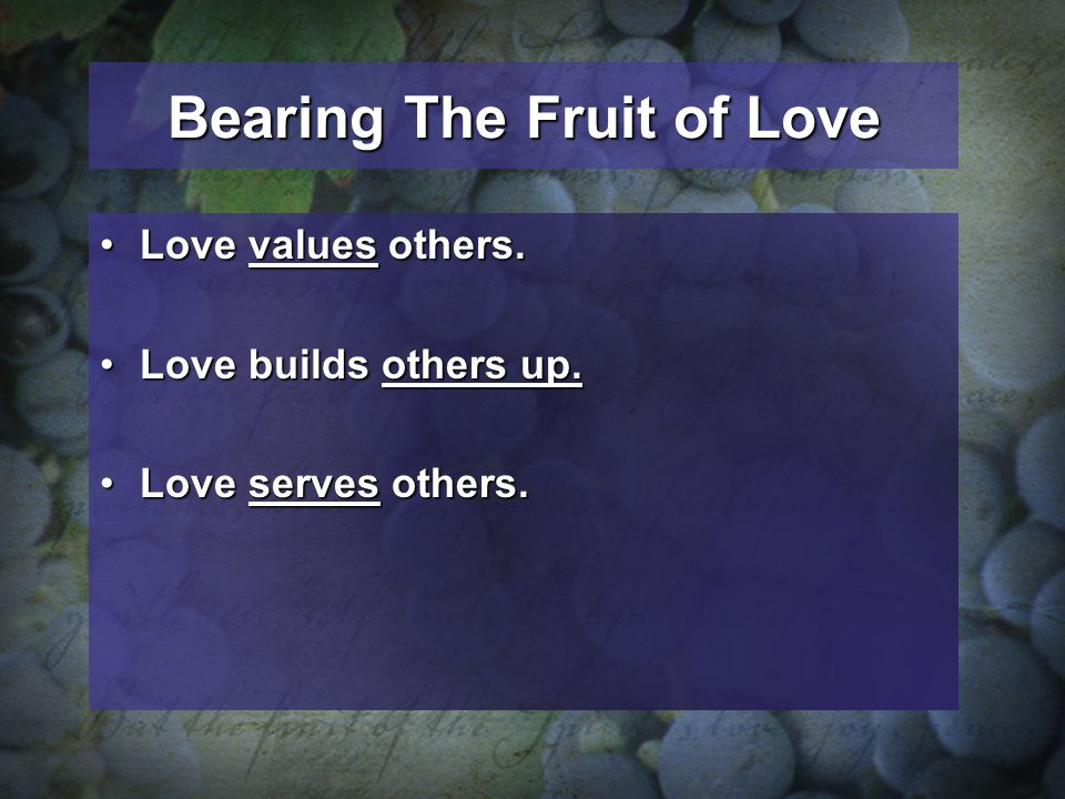 Bearing The Fruit of Love