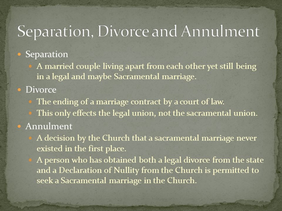 Separation, Divorce and Annulment
