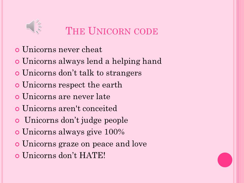 The Unicorn code Unicorns never cheat