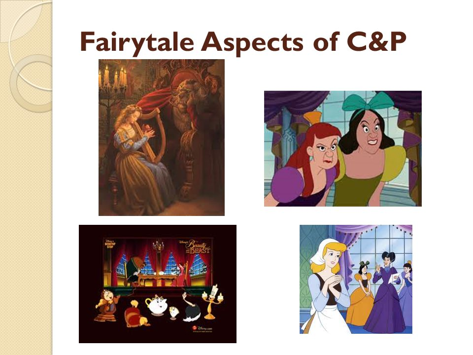Fairytale Aspects of C&P