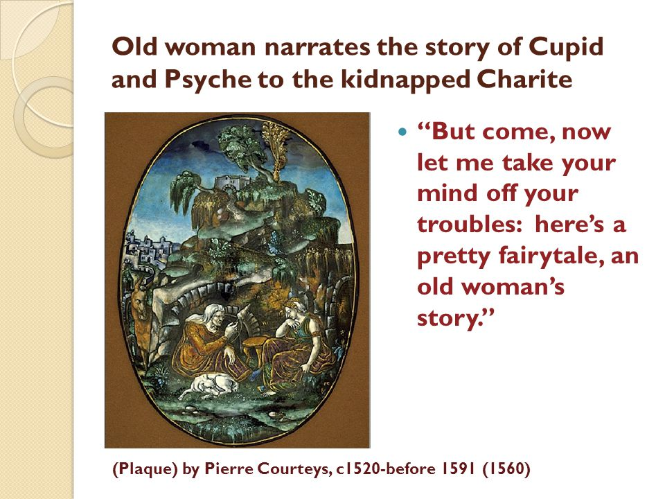 Old woman narrates the story of Cupid and Psyche to the kidnapped Charite