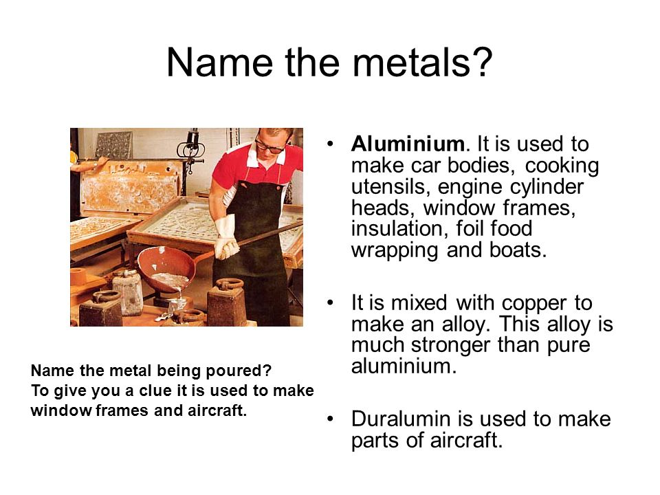 Name the metals