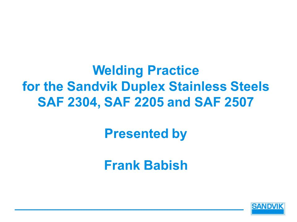 for the Sandvik Duplex Stainless Steels