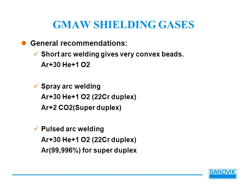 GMAW SHIELDING GASES General recommendations: