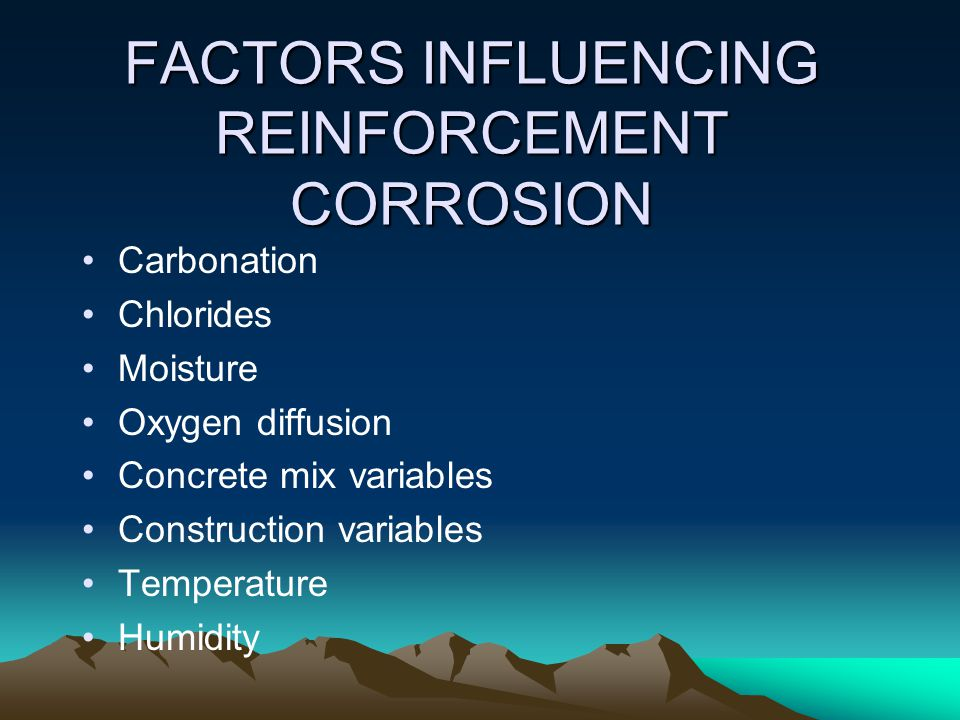 FACTORS INFLUENCING REINFORCEMENT CORROSION