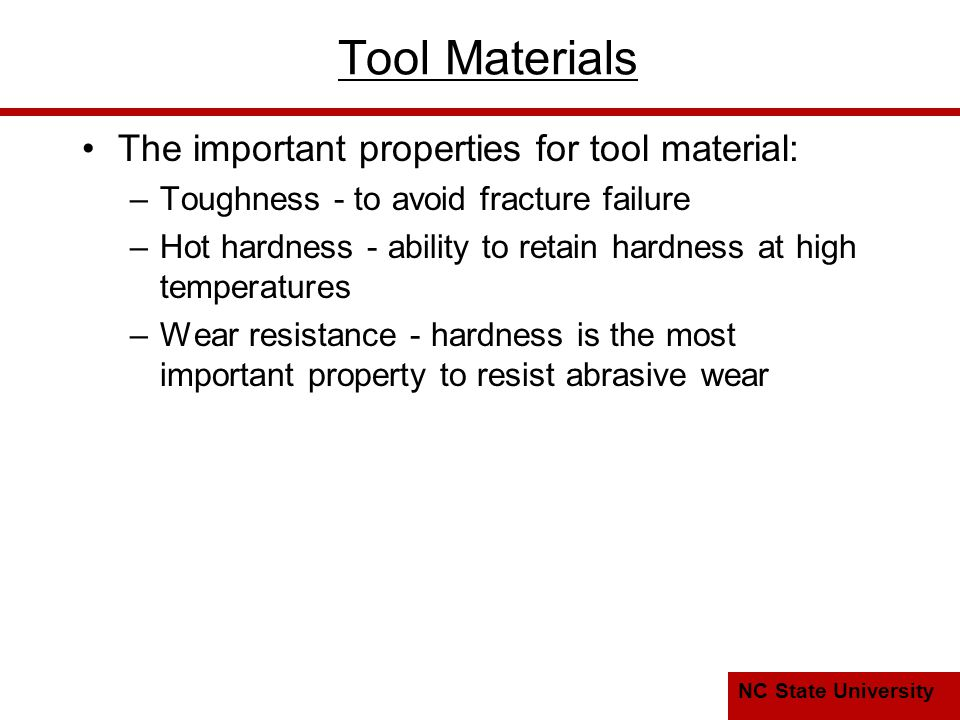 Tool Materials The important properties for tool material: