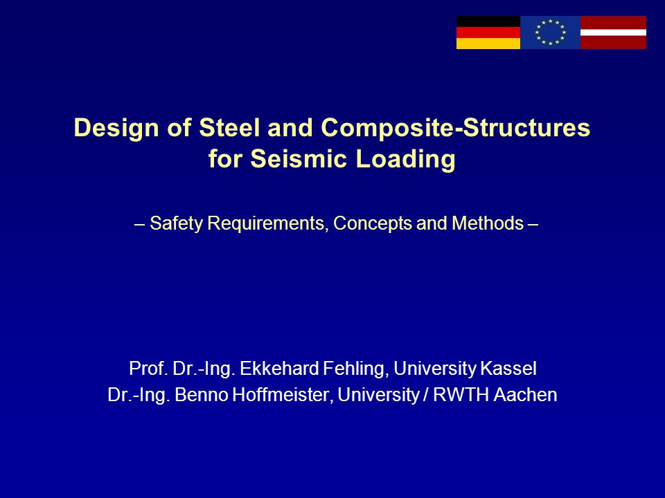 Design of Steel and Composite-Structures for Seismic Loading – Safety Requirements, Concepts and Methods –