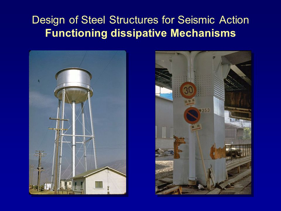 Design of Steel Structures for Seismic Action Functioning dissipative Mechanisms