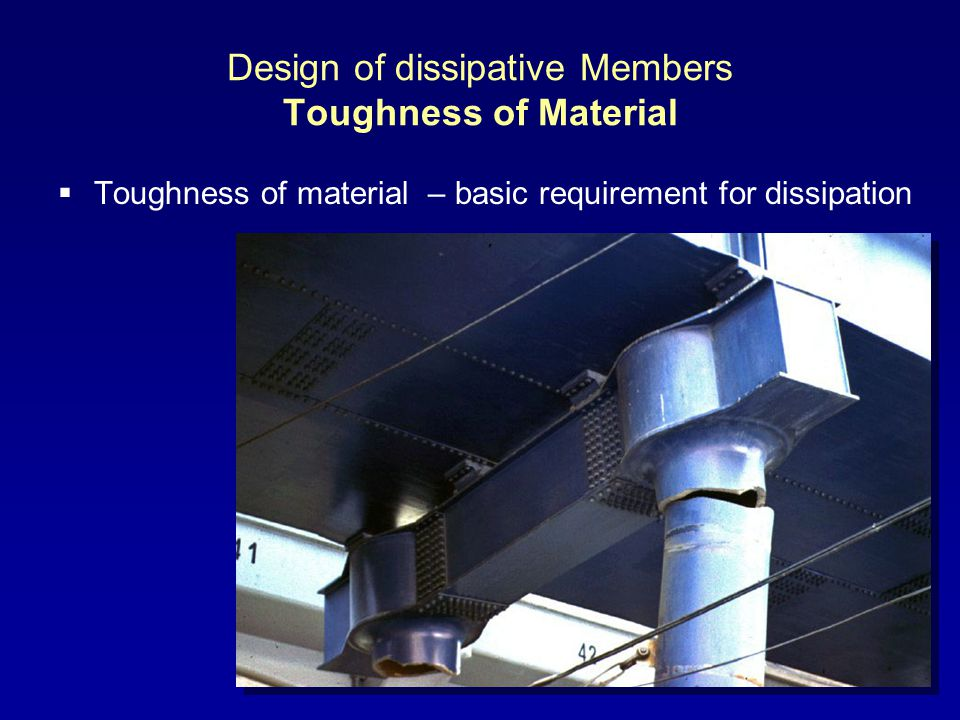 Design of dissipative Members Toughness of Material