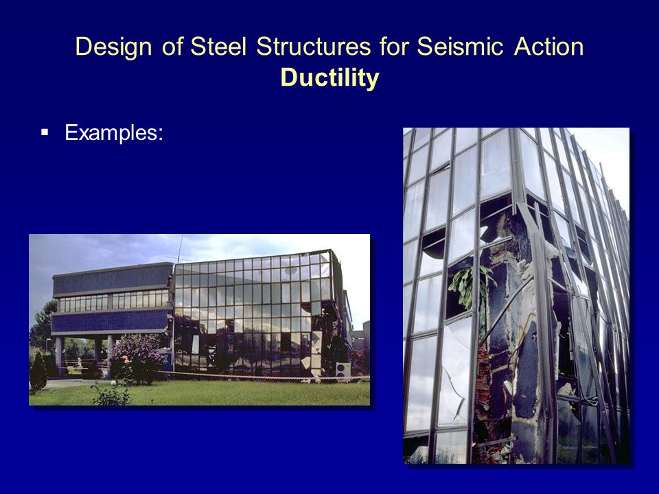 Design of Steel Structures for Seismic Action Ductility