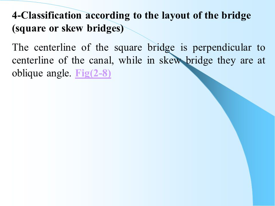 4-Classification according to the layout of the bridge (square or skew bridges)