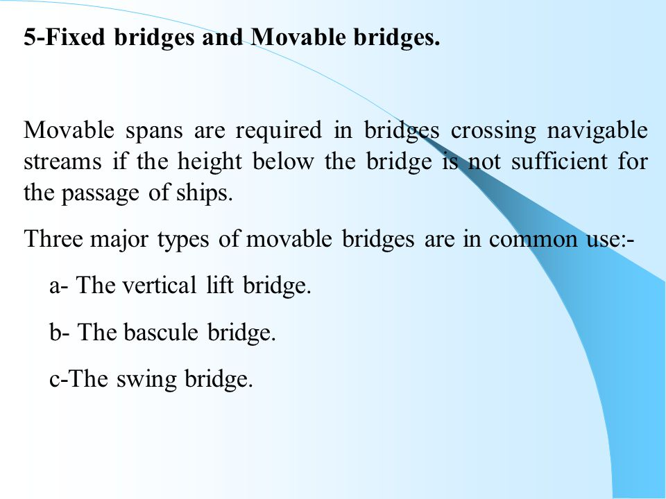 5-Fixed bridges and Movable bridges.