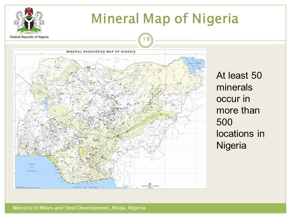 Mineral Map of Nigeria At least 50 minerals occur in more than 500 locations in Nigeria.
