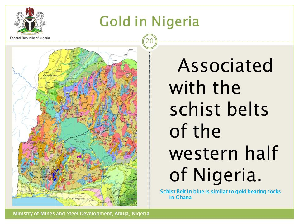 Associated with the schist belts of the western half of Nigeria.