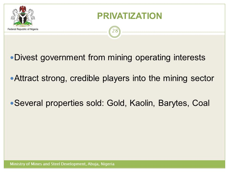 PRIVATIZATION Divest government from mining operating interests