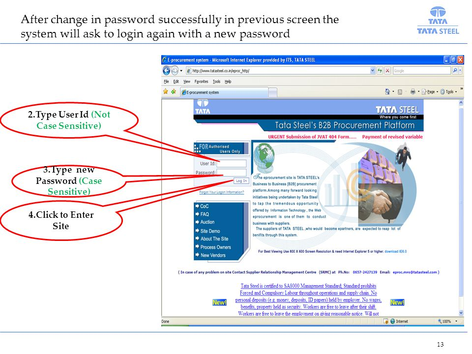 After change in password successfully in previous screen the system will ask to login again with a new password