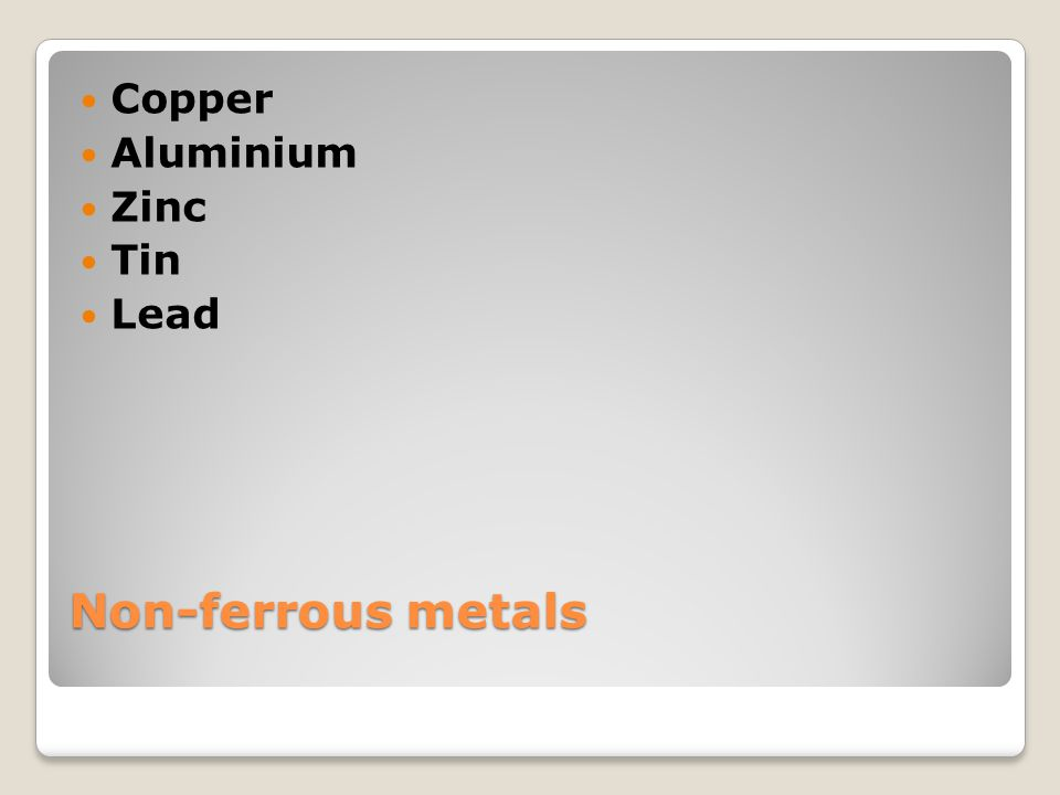 Copper Aluminium Zinc Tin Lead Non-ferrous metals