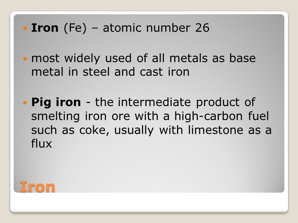 Iron Iron (Fe) – atomic number 26