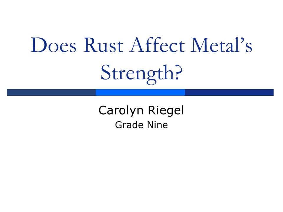 Does Rust Affect Metal's Strength