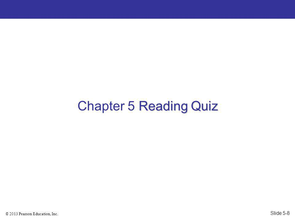 Chapter 5 Reading Quiz Slide 5-8