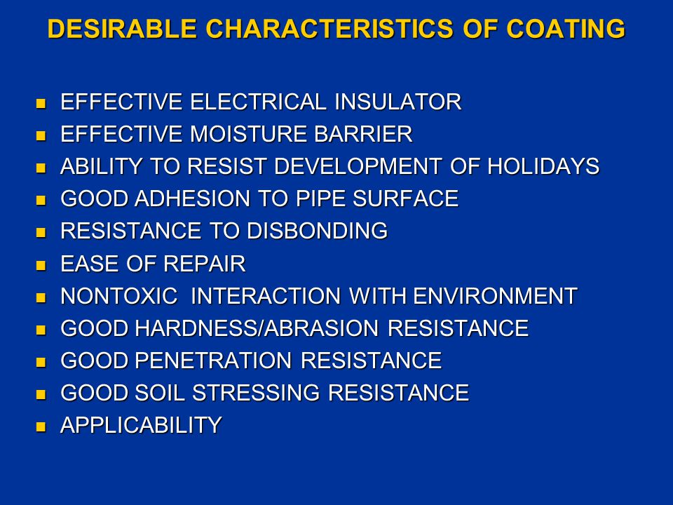 DESIRABLE CHARACTERISTICS OF COATING