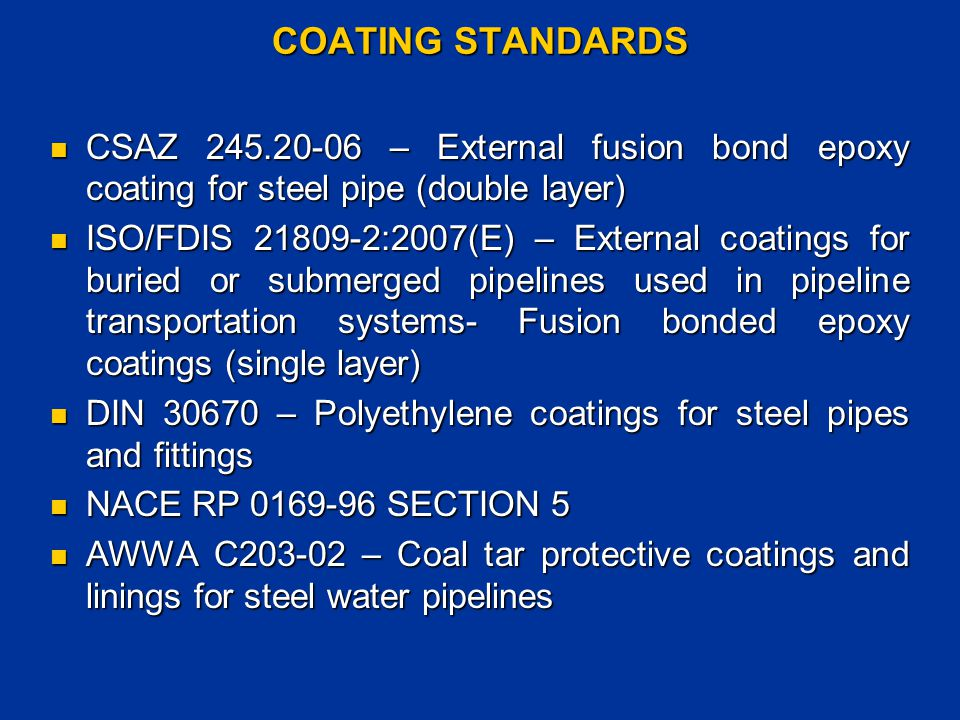 COATING STANDARDS CSAZ 245.20-06 – External fusion bond epoxy coating for steel pipe (double layer)