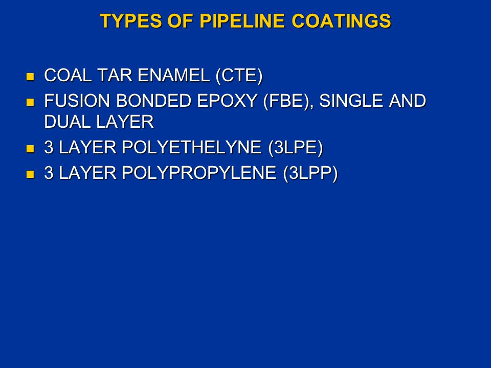 TYPES OF PIPELINE COATINGS