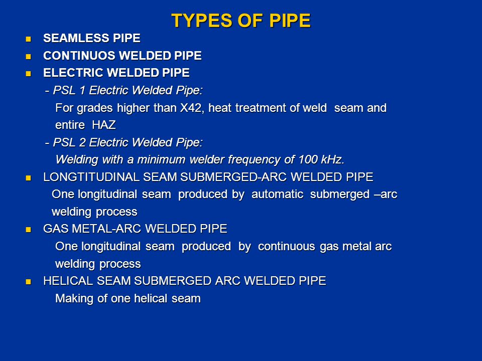 TYPES OF PIPE SEAMLESS PIPE CONTINUOS WELDED PIPE ELECTRIC WELDED PIPE
