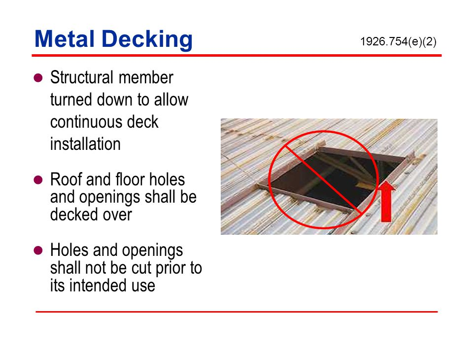 Metal Decking 1926.754(e)(2) Structural member turned down to allow continuous deck installation.