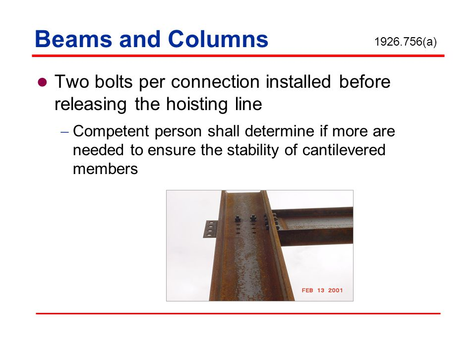 Beams and Columns 1926.756(a) Two bolts per connection installed before releasing the hoisting line.