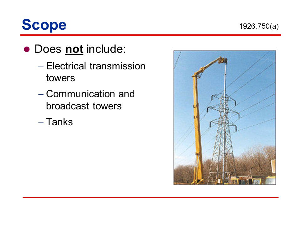 Scope Does not include: Electrical transmission towers