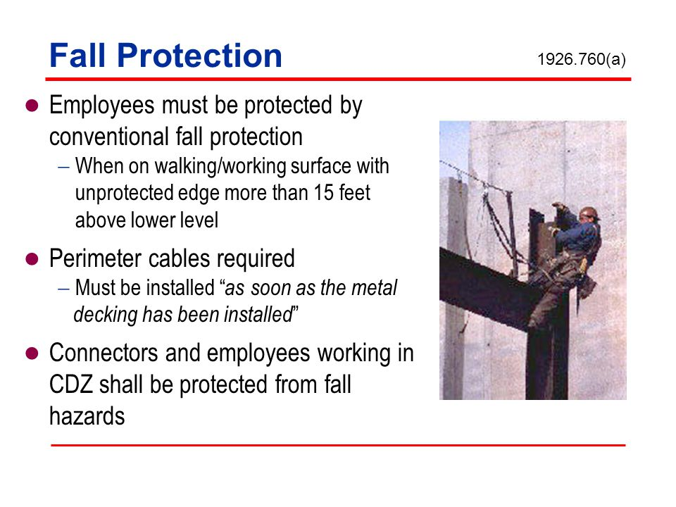 Fall Protection 1926.760(a) Employees must be protected by conventional fall protection.