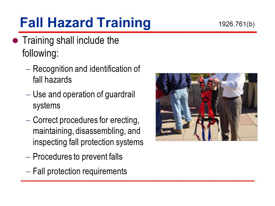 Fall Hazard Training Training shall include the following: