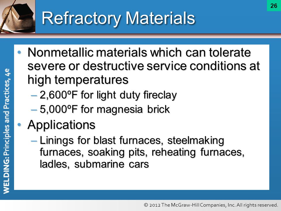 Refractory Materials Nonmetallic materials which can tolerate severe or destructive service conditions at high temperatures.