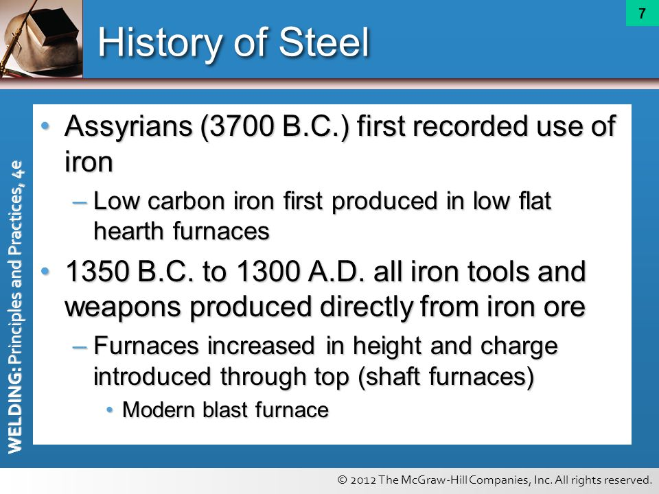 History of Steel Assyrians (3700 B.C.) first recorded use of iron