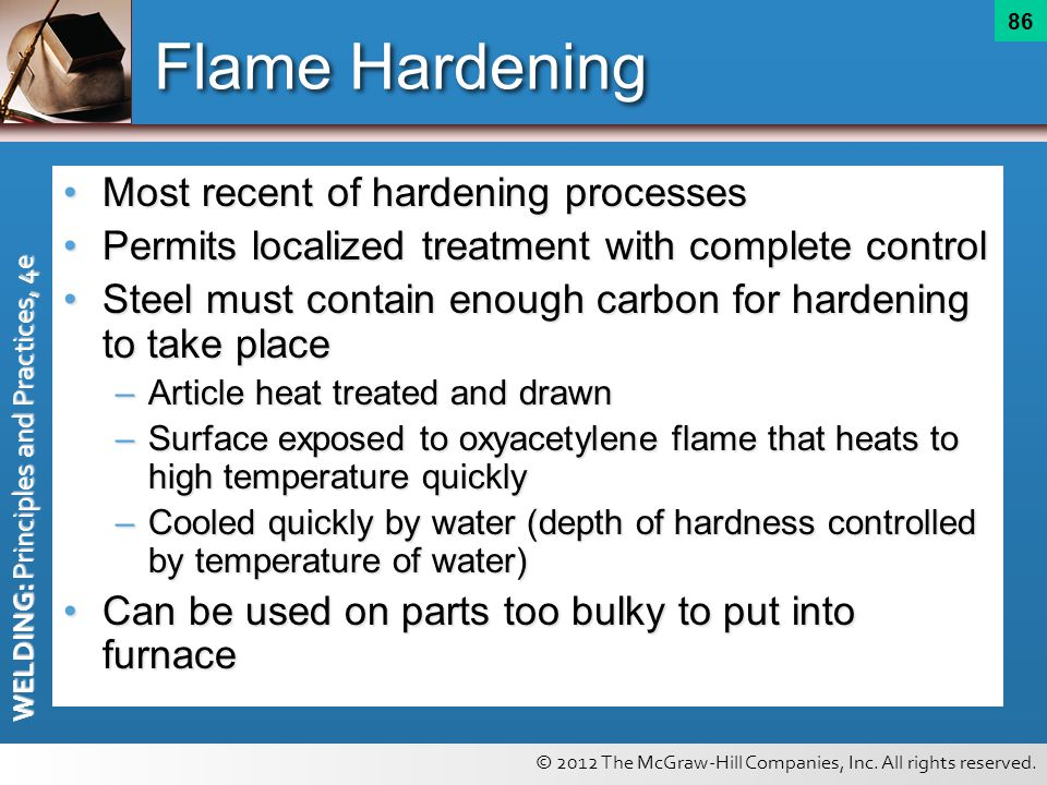 Flame Hardening Most recent of hardening processes