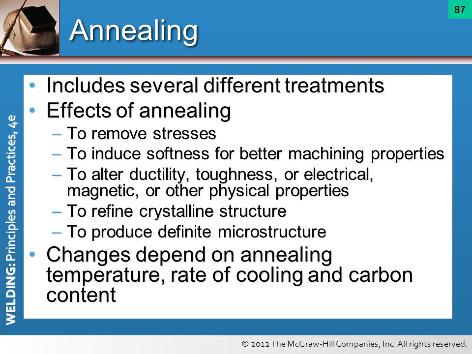 Annealing Includes several different treatments Effects of annealing