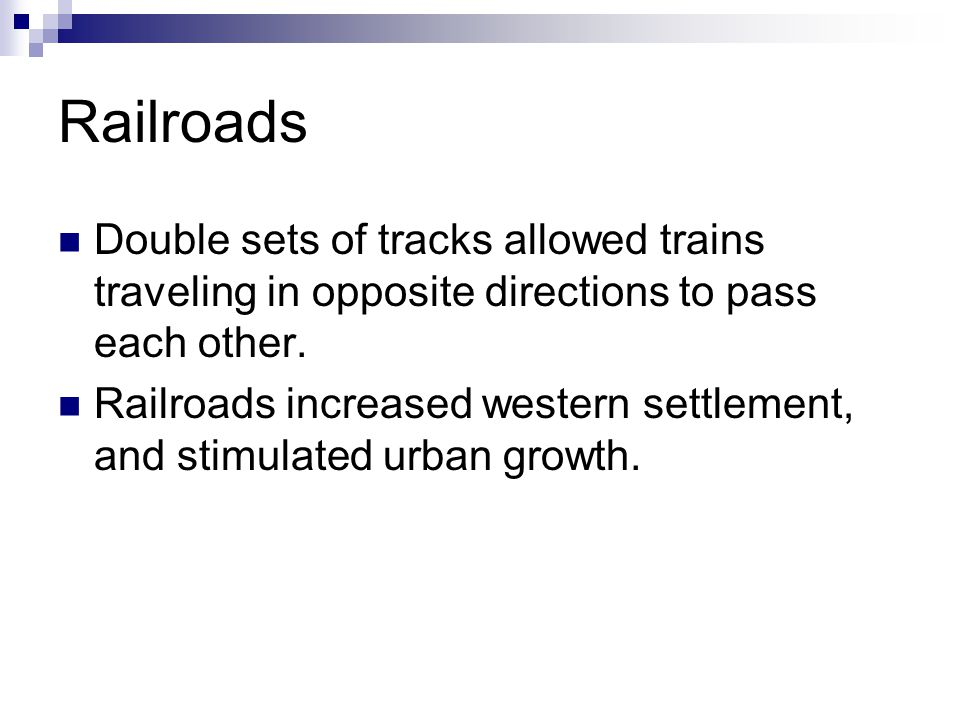 Railroads Double sets of tracks allowed trains traveling in opposite directions to pass each other.