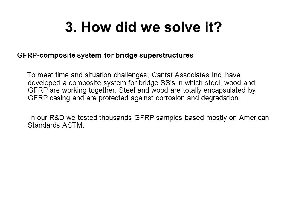 3. How did we solve it GFRP-composite system for bridge superstructures.