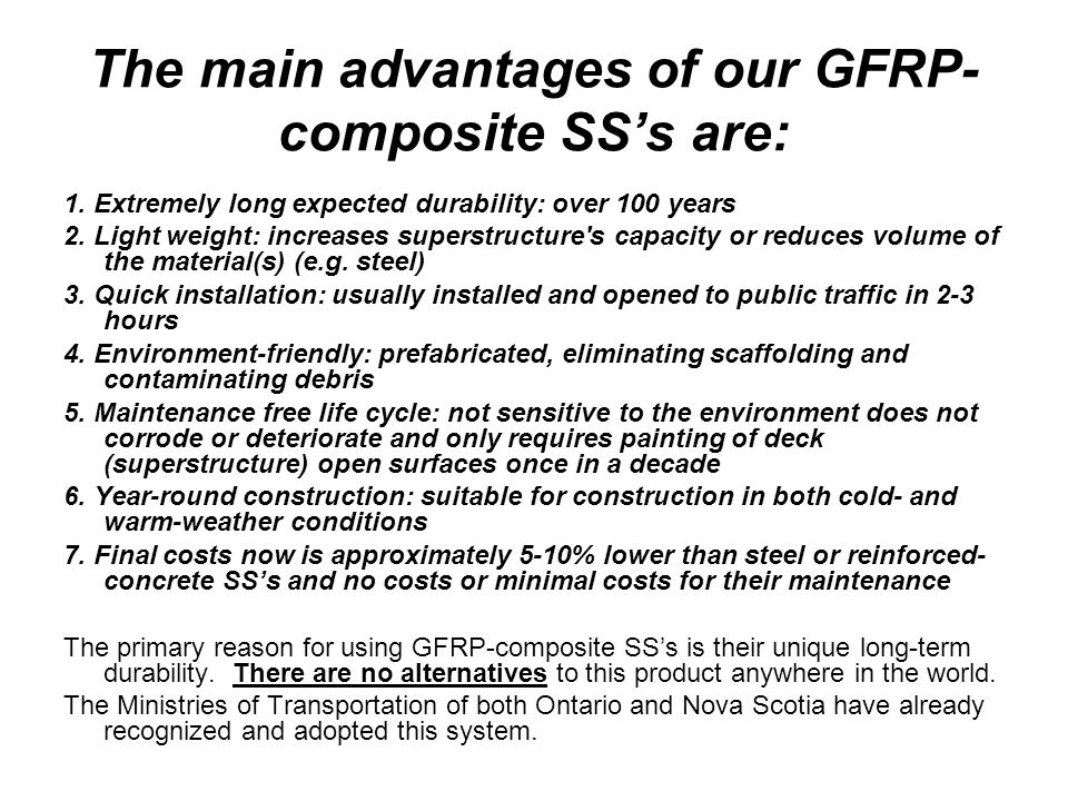 The main advantages of our GFRP-composite SS's are: