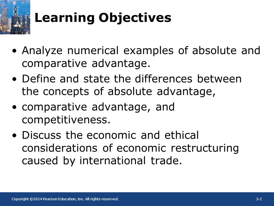 Learning Objectives Analyze numerical examples of absolute and comparative advantage.