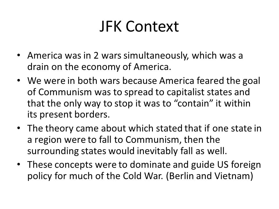 JFK Context America was in 2 wars simultaneously, which was a drain on the economy of America.