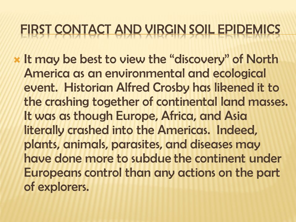 First Contact and Virgin Soil Epidemics