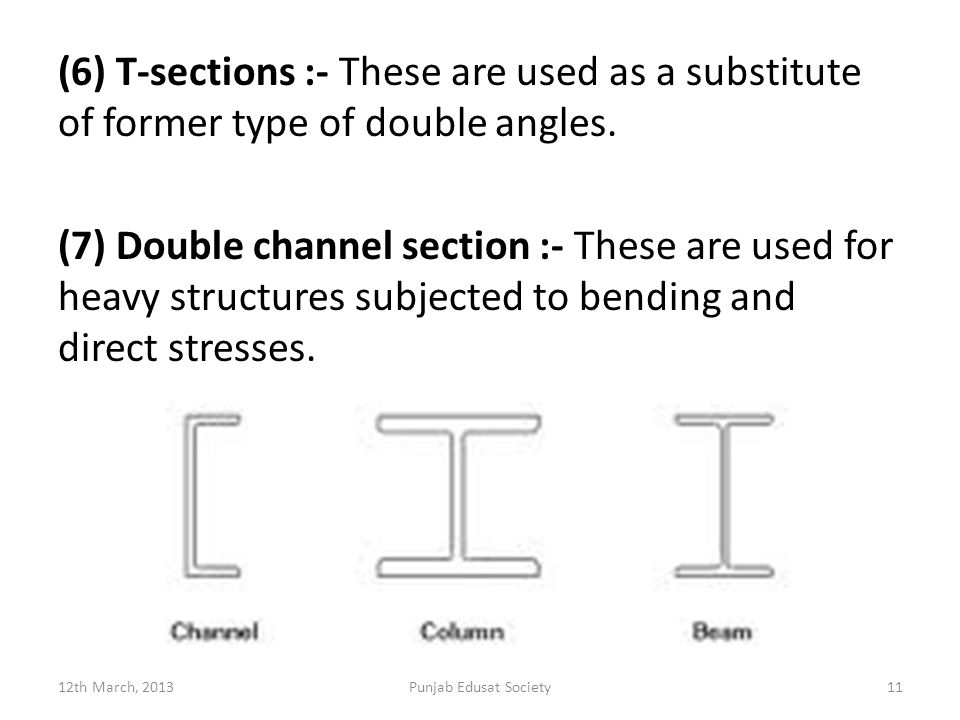 (6) T-sections :- These are used as a substitute of former type of double angles.