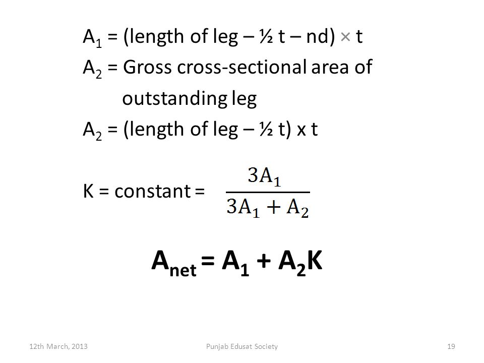 A1 = (length of leg – ½ t – nd) × t A2 = Gross cross-sectional area of