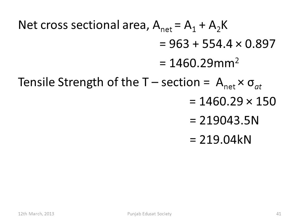 Net cross sectional area, Anet = A1 + A2K = 963 + 554. 4 × 0