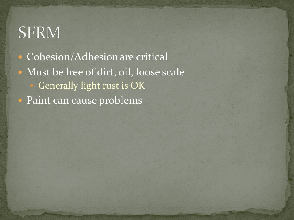 SFRM Cohesion/Adhesion are critical
