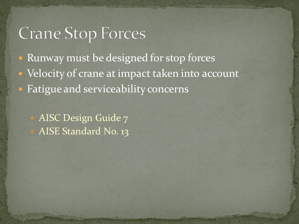 Crane Stop Forces Runway must be designed for stop forces
