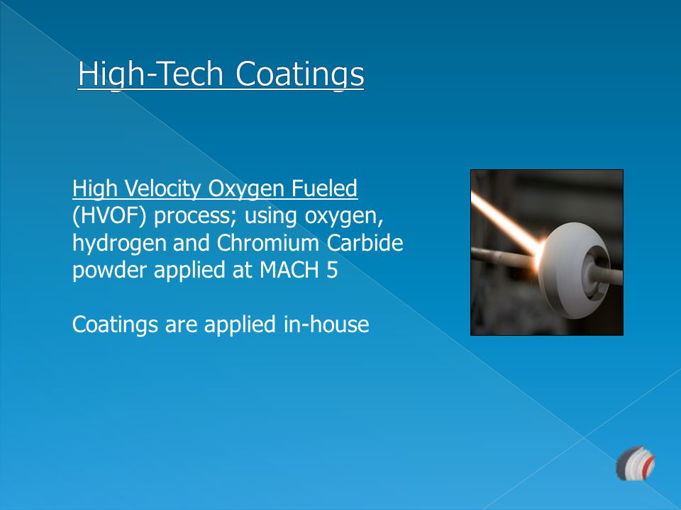 High-Tech Coatings High Velocity Oxygen Fueled