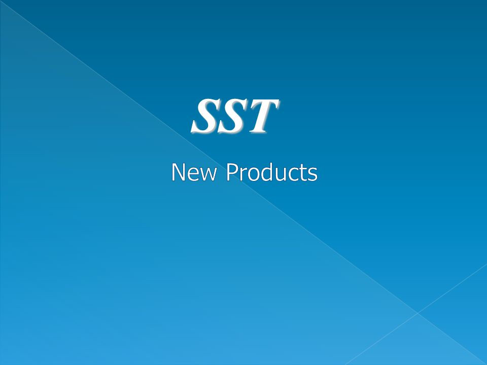 SST New Products